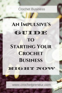 Starting a Crochet Business Right Now