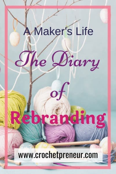 Pinterest graphic for A Maker's Life The Diary Of A Rebranding with a photo of various pastel-colored balls of yarn