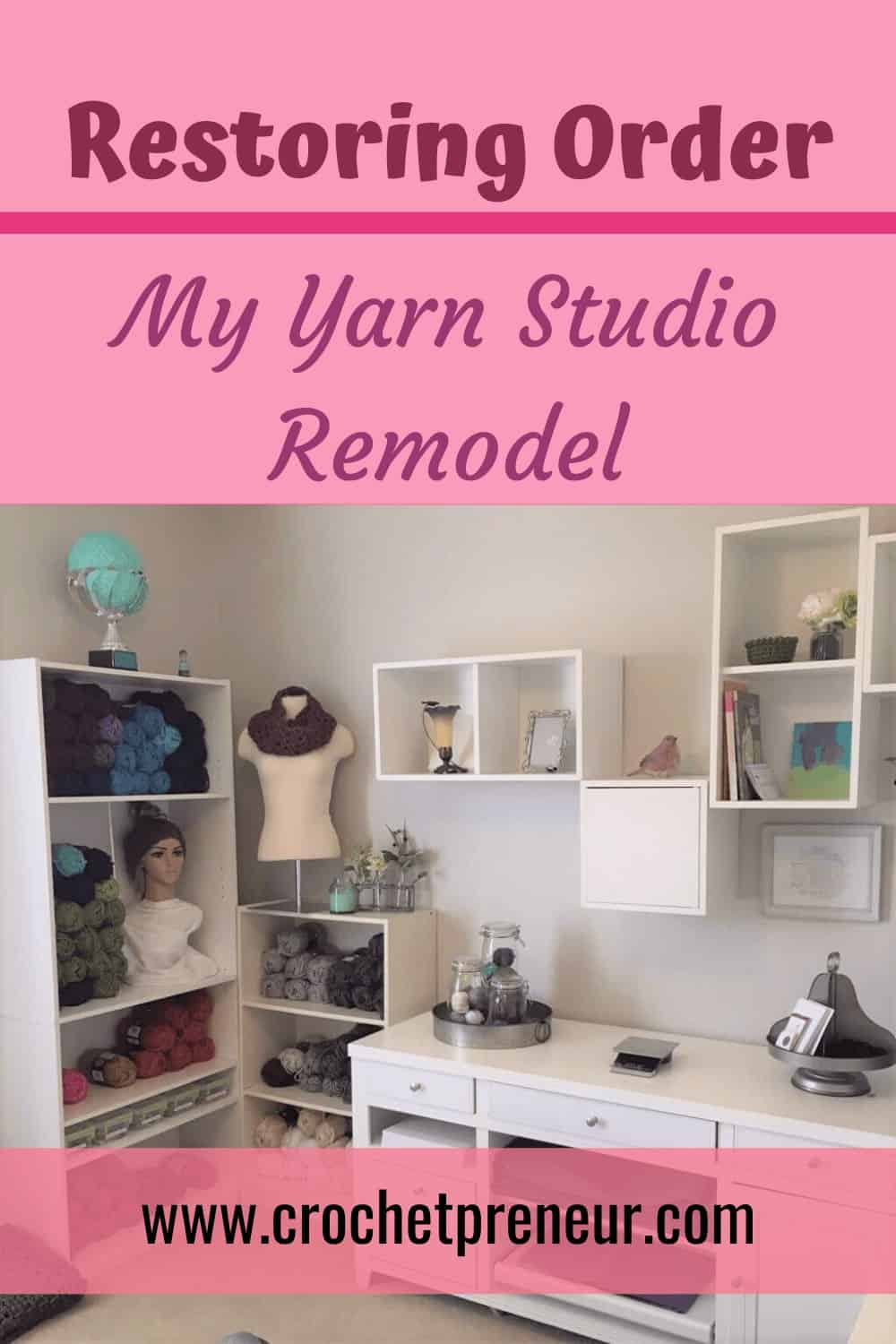 Pinterest graphic for Restoring Order: My Yarn Studio Remodel with a photo of my organized yarn studio