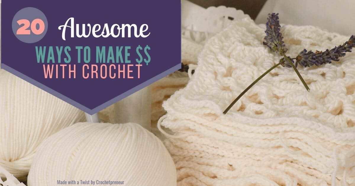 fa9bab4d3b4af The Ultimate List: 20+ Ways to Make Money with Crochet - Crochetpreneur
