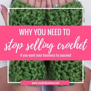 HELP YOUR BUSINESS THRIVE, STOP SELLING CROCHET | Selling crochet? You're missing an opportunity to turn a casual conversation or a Google search into repeat sales. Here's why you need to make a change now!