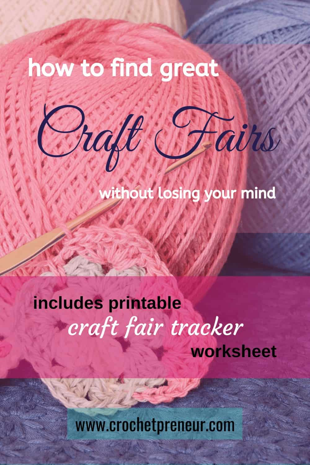 Pinterest graphic for How to Find Great Craft Fairs without losing your mind includes printable Craft Fair Tracker worksheet