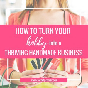 HOW TO TURN YOUR HOBBY INTO A THRIVING HANDMADE BUSINESS | Wondering how you can turn your hobby into a business? Check out these tips from the business coach and thriving handmade business owner, Pam Grice.