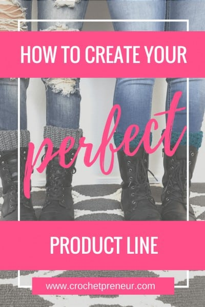CREATE YOUR PERFECT PRODUCT LINE | You've made all the things - hats, booties, dog vest and afghans - but no one is buying. Fix all that when you create your own perfect product line!