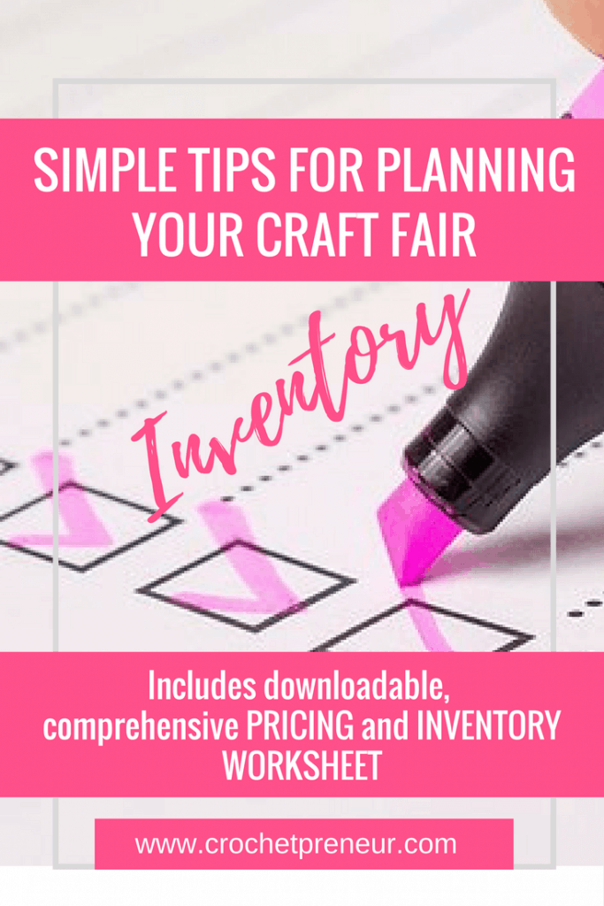 Pinterest graphic for the Simple Tips for Planning Your Craft Fair Inventory. Crochet Business