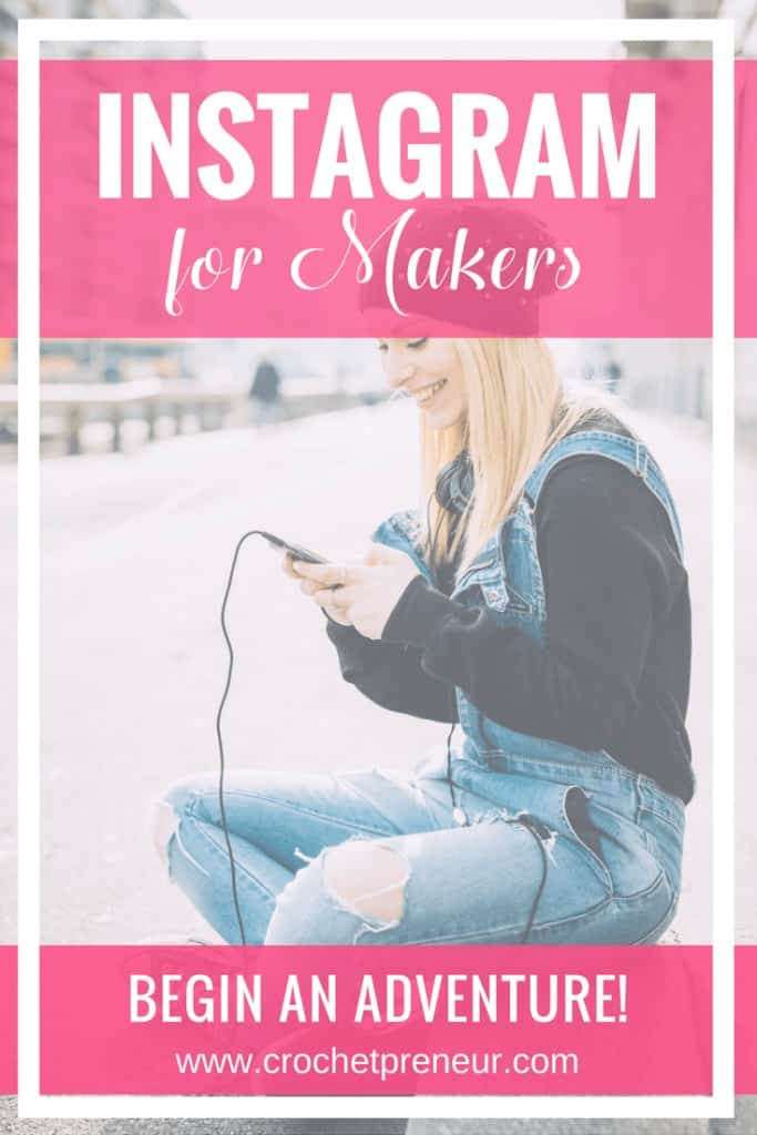 Pinterest graphic for Instagram for Makers Begin an Adventure with a photo of a woman wearing a jumper and beanie holding a phone