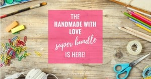 handmade with love super bundle