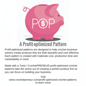 CERTIFIED PROFIT-OPTIMIZED CROCHET PATTERNS for CROCHET BUSINESS OWNERS | Are you creating product lines with patterns that aren't profit-otimized? You may be losing money!