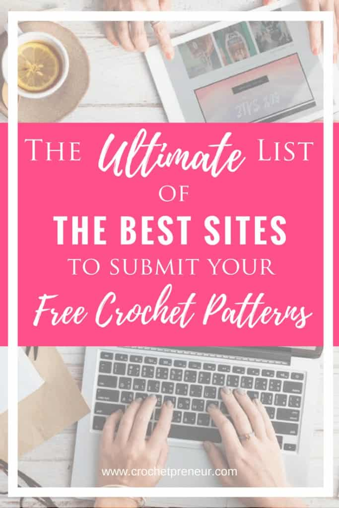 Pinterest graphics for the Ultimate List of the Best Sites to Submit your FREE Crochet Patterns