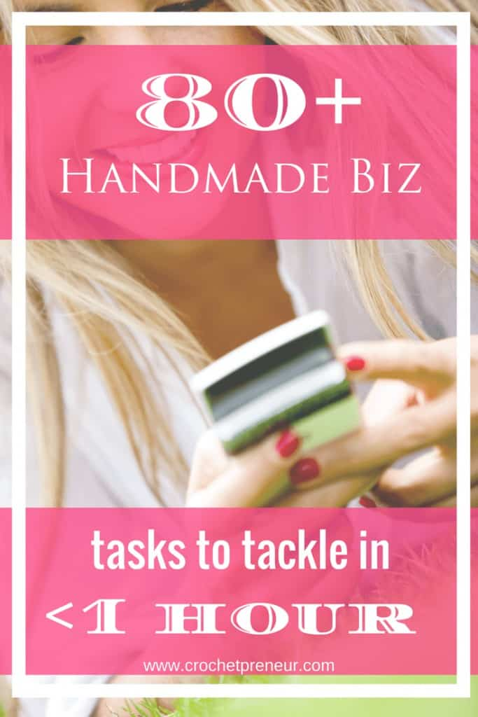Pinterest graphic for 80+ Handmade Business Tasks to Tackle in Less Than 1 Hour