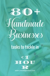 Handmade Business Tasks to Tackle in 60 Minutes or Less | #handmadebusiness #crochetbusiness #quicktasks #businesstasks #timemanagement #productivity #handmadebiz #mycrochetbiz #creativepreneur #handmadebizproductivity