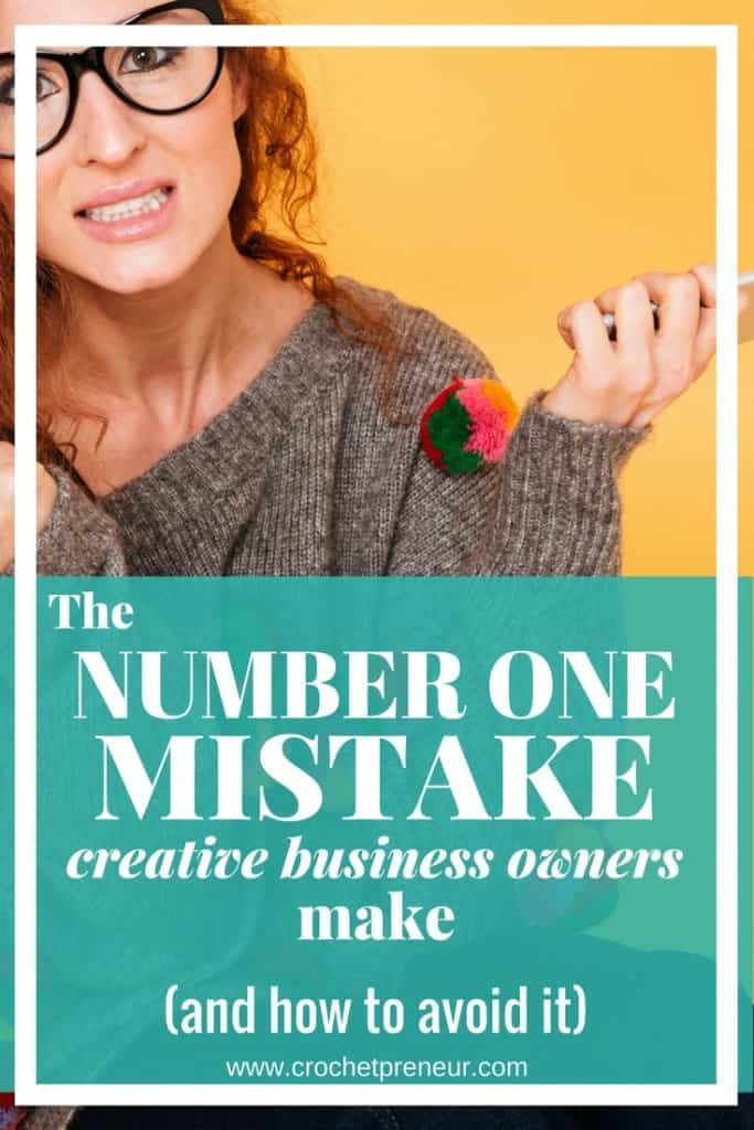 Pinterest graphic for the Number One Mistake Creative Business Owners make and How to Avoid it with a photo of a woman wearing a crocheted sweater