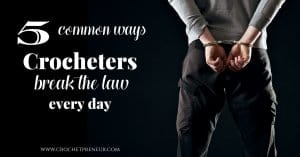 crocheters break the law