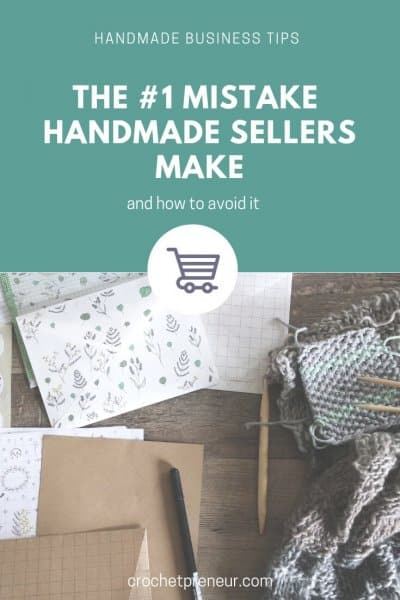 Afraid to start your handmade business because you don't want to make any mistakes? Learn the number one mistake handmade sellers make and how you can avoid it. #handmadeseller #craftbusiness #smallbusinessmistake #crochetseller #etsysellermistakes #mistakasacrafter #craftermistakes #businessfail #craftfail