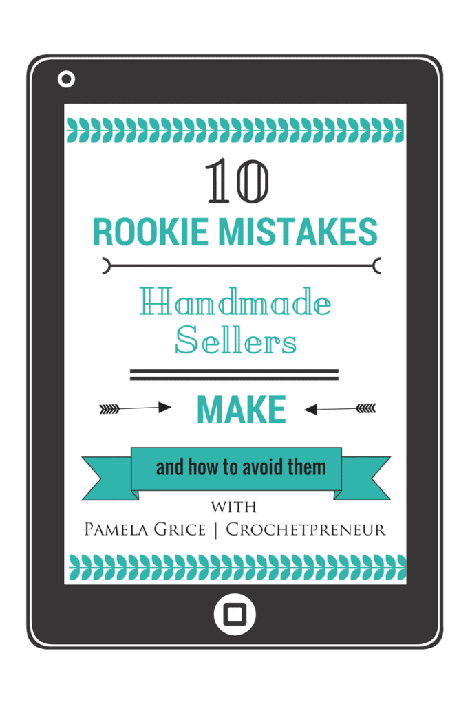 Pinterest graphic for 10 Rookie Mistakes Handmade Sellers Make and How to Avoid Them with Pamela Grice Crochetpreneur