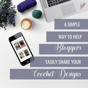 Have you ever wondered how you can help others share your designs in featured posts and roundups? Here's on simple way you can make it easier for bloggers and influencers to share your crochet designs without having to chase you down. Simply copy and paste and you're all set! #crochetdesigner #crochetblogger #roundupposts #promotedesigns #promotecrochetdesign