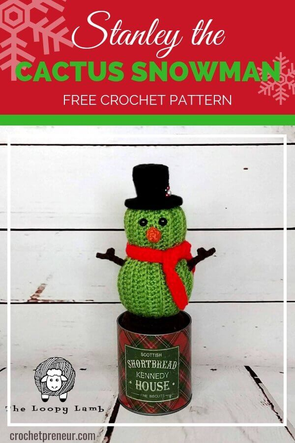 Pinterest graphic for Stanley the Cactus Snowman FREE Crochet Pattern with a photo of the stuffed amigurumi wearing a black top hat and red scarf