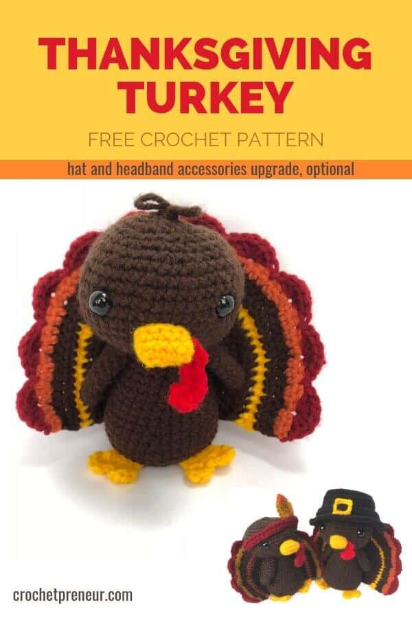 Pinterest graphic for the Thanksgiving Turkey FREE Crochet Pattern with an optional upgrade of a hat and headband accessories for the amigurumi stuffed animal