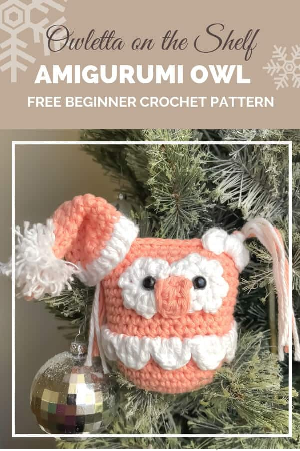 Pineterst graphic for Owletta on the Shelf Amigurumi Owl FREE Beginner Crochet Pattern with a photo of a crocheted animal hanging on the Christmas tree