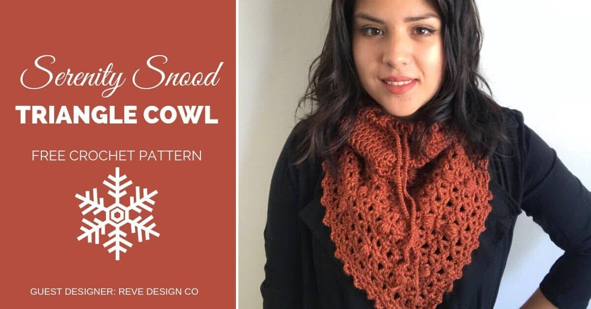 Serenity Snood Triangle Cowl Crochet Pattern 30 Days Of Cozy