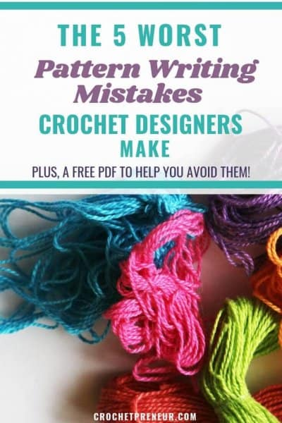 Don't let fear keep you from writing your first pattern. Check out these common mistakes made by crochet designers and download your free PDF Crochet Design Sketch-Notes to help you avoid the pitfalls. #patternwriting #crochetpattern #crochetdesigner #crochetdesign #crochetpattern #crochetseller #crochetwritingmistakes