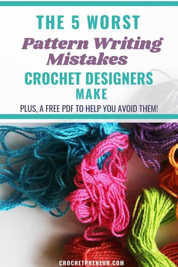 Pinterest graphic for the 5 Worst Pattern Writing Mistakes Crochet Designers Make