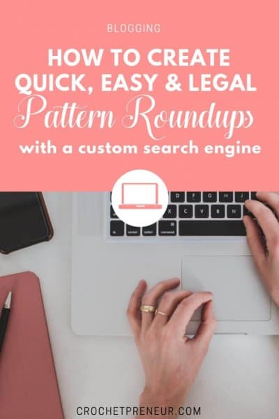 Tired of the time it takes to get permission to use images for rondups? Here's a quick tutorial for a tool that will make it so much easier! #crochetbusiness #roundup #blogger #bloggertools #customsearchengine #googlesearch #crochetpatternroundup #crochetblogger