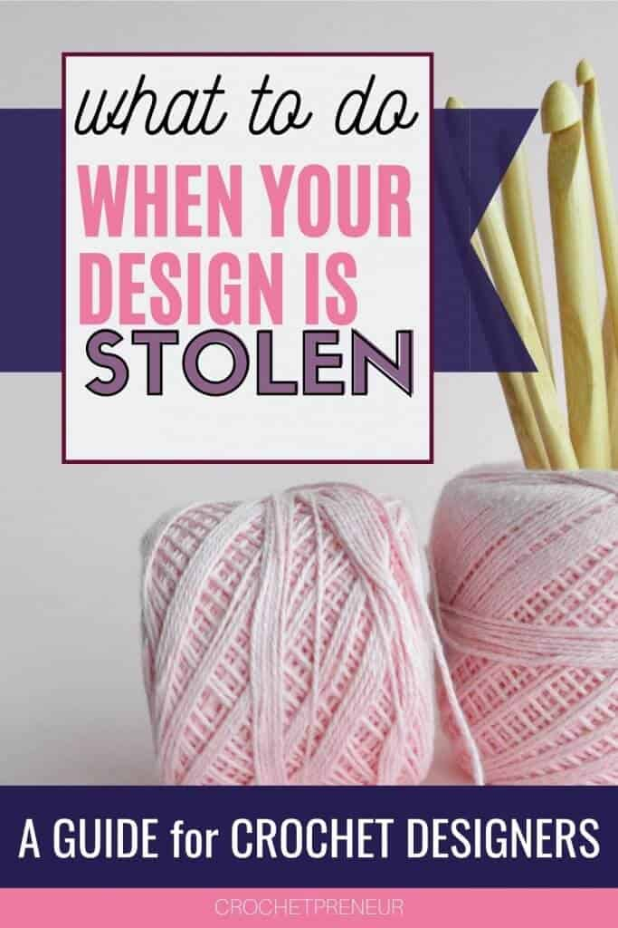 "Pinterest graphic for ""What to do when your design is stolen. A guide for crochet designers"" with a photo of 2 balls of pastel pink yarns with various wooden hooks"