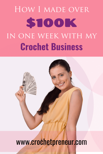 Pinterest graphic for How I Made Over $100k in one week with my Crochet Business with a photo of a woman wearing a yellow dress holding money
