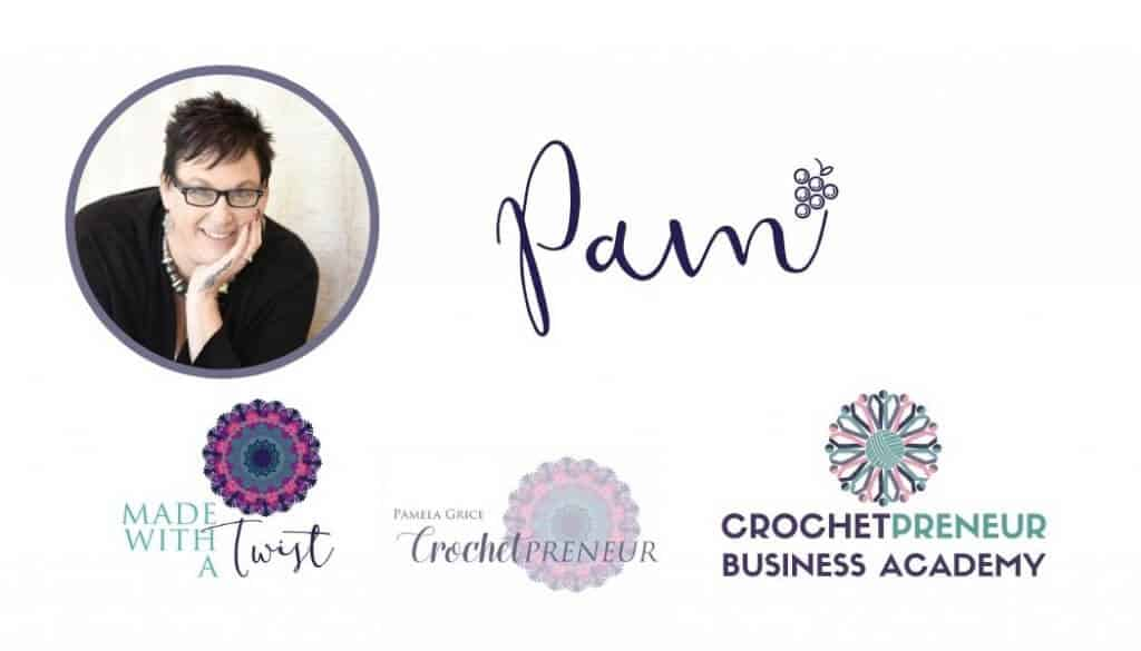 Photo of me (Pam) and the logos of my websites (Made with a Twist) and Crochetpreneur, and the Crochetpreneur Business Academy