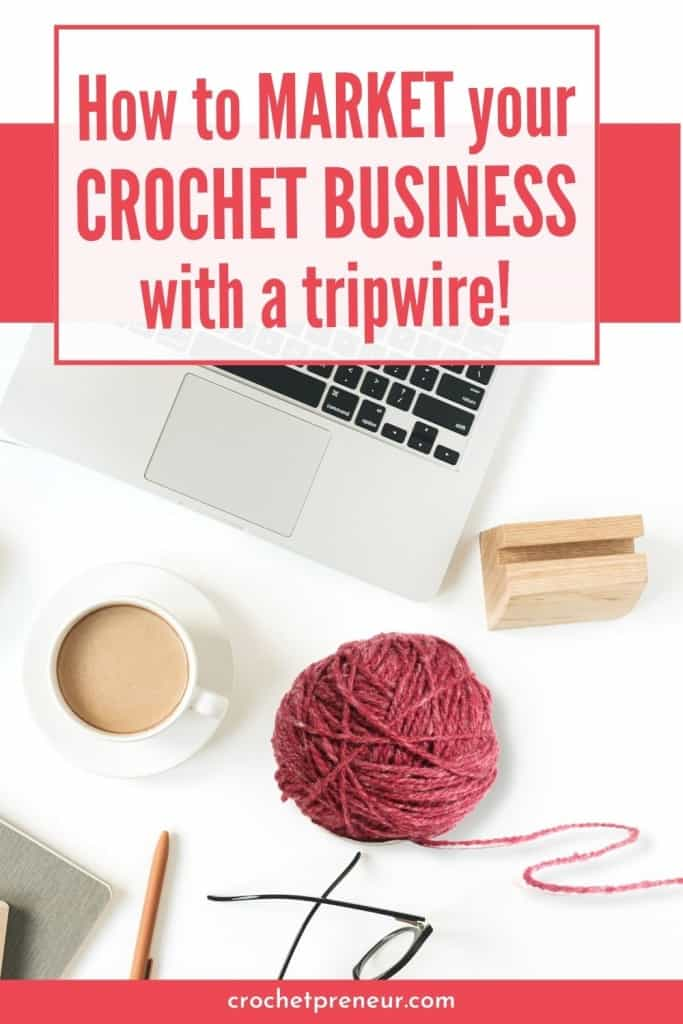 "Image to use for Pinterest with a keyboard and ball of yarn saying ""How to Market Your Crochet Business with a tripwire!"""