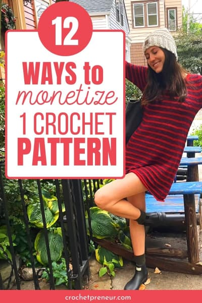 A pin image stating 12 Ways to Monetize One crochet pattern - click to go to article
